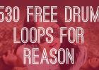 530 Free Drum Loops 4 Reason